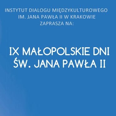 IX Małopolskie Dni Św. Jana Pawła II