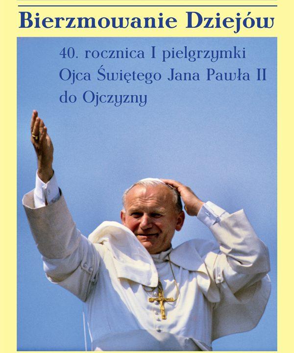 """Wystawa """"Bierzmowanie Dziejów. 40. rocznica I pielgrzymki Ojca Świętego Jan Pawła II do Ojczyzny"""""""