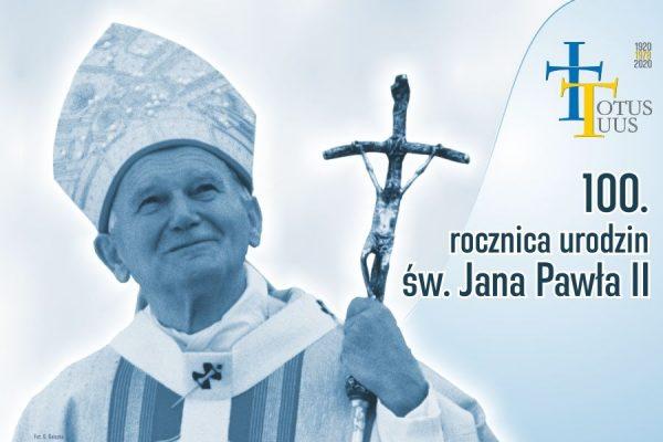 Hymn obchodów 100-lecia urodzin Karola Wojtyły – Jana Pawła II ...