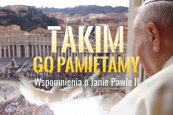 """Ks. Paweł Ptasznik gościem kolejnego spotkania z cyklu """"Takim Go pamiętamy. Wspomnienia o Janie Pawle II"""""""