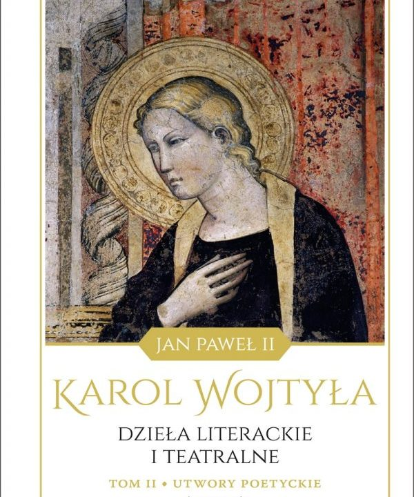 """Wydano drugi tom """"Dzieł literackich i teatralnych Karola Wojtyły"""""""