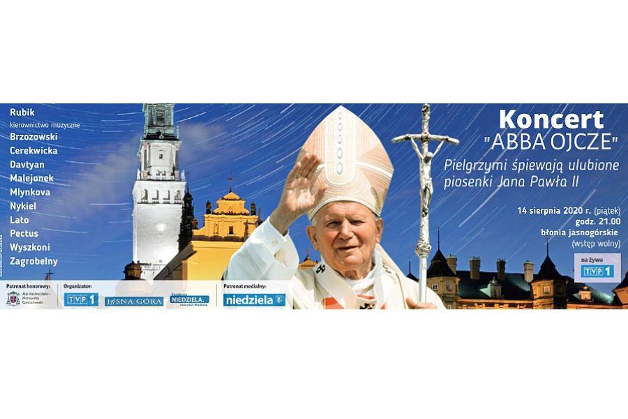 """Koncert """"Abba Ojcze – Pielgrzymi śpiewają ulubione piosenki Jana Pawła II"""""""