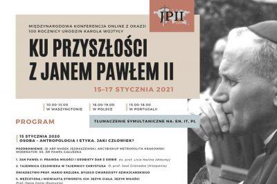 """Międzynarodowa konferencja online z okazji 100. rocznicy urodzin Karola Wojtyły """"Ku przyszłości z Janem Pawłem II"""" 15-17 stycznia"""
