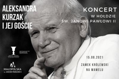 """Koncert """"Aleksandra Kurzak i jej goście"""" w hołdzie św. Janowi Pawłowi II – patronowi Małopolski"""